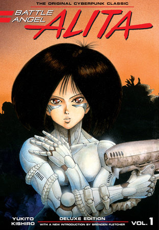 Battle Angel Alita Deluxe Edition 1 by Yukito Kishiro