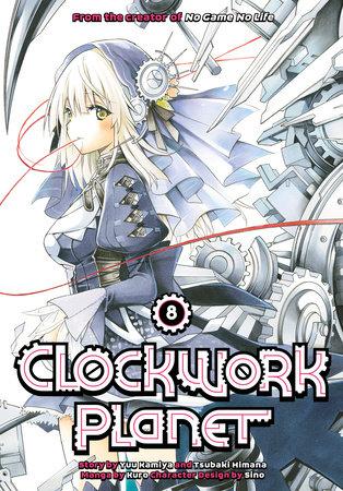 Clockwork Planet 8 by Yuu Kamiya and Tsubaki Himana