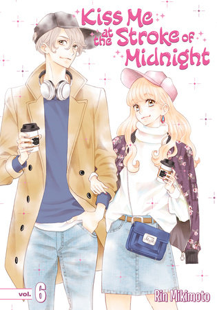 Kiss Me at the Stroke of Midnight 6 by Rin Mikimoto