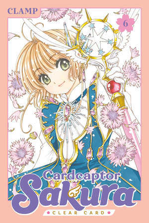 Cardcaptor Sakura: Clear Card 6 by CLAMP