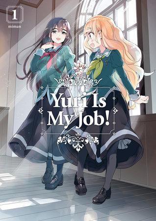 Yuri Is My Job! 1 by Miman