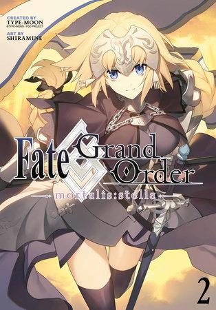Fate/Grand Order -mortalis:stella- 2 (Manga) by Manga by Shiramine; created by TYPE-MOON
