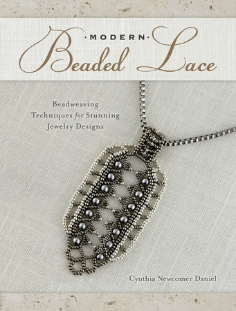 Modern Beaded Lace by Cynthia Newcomer Daniel