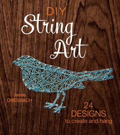 DIY String Art by Jesse Dresbach