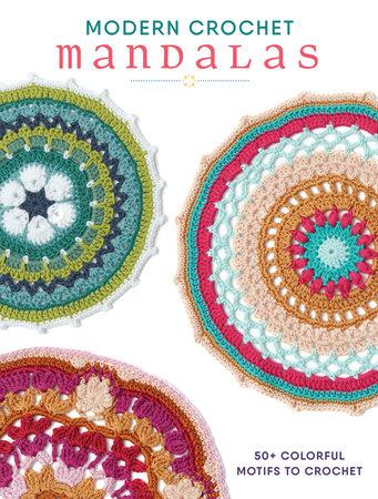 Modern Crochet Mandalas by