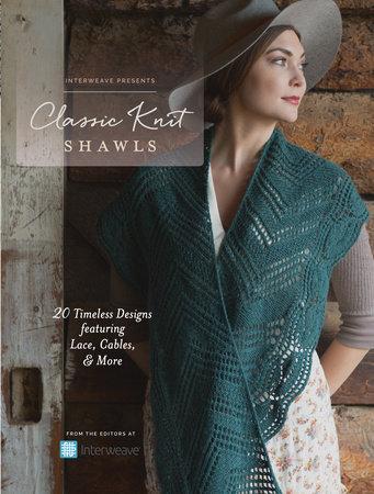 Interweave Presents - Classic Knit Shawls by Interweave Editors