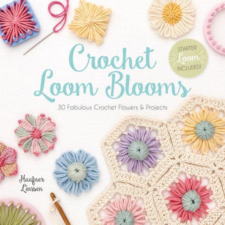 Crochet Loom Blooms by Haafner Linssen
