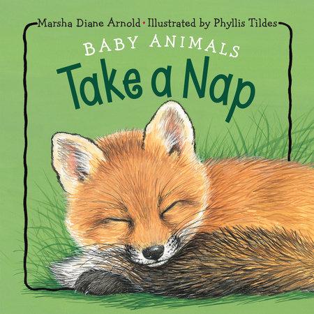 Baby Animals Take a Nap by Marsha Diane Arnold