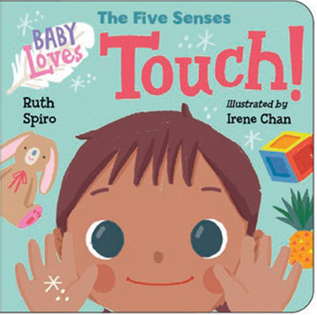 Baby Loves the Five Senses: Touch! by Ruth Spiro