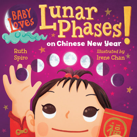Baby Loves Lunar Phases on Chinese New Year! by Ruth Spiro