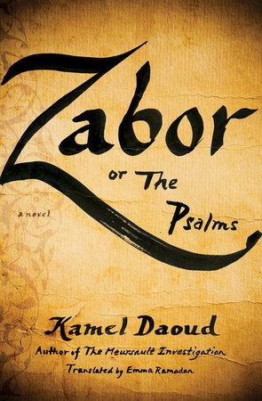 Zabor, or The Psalms by Kamel Daoud