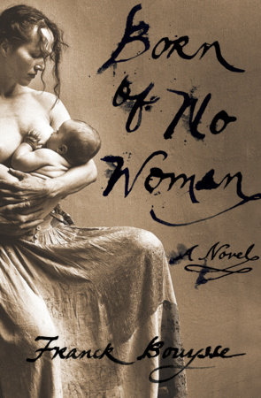 Born of No Woman by Franck Bouysse