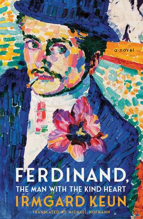 Ferdinand, The Man with the Kind Heart by Irmgard Keun