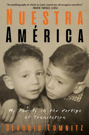 Nuestra América by Claudio Lomnitz