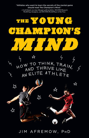 The Young Champion's Mind by Jim Afremow, PhD
