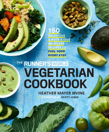 The Runner's World Vegetarian Cookbook by Heather Mayer Irvine and Editors of Runner's World Maga