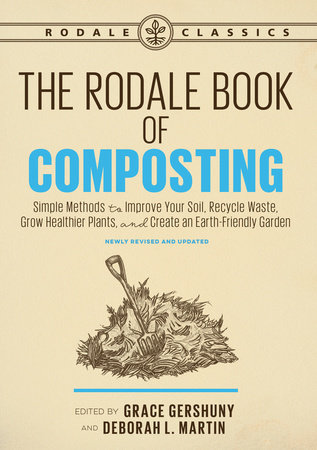The Rodale Book of Composting, Newly Revised and Updated by