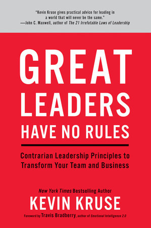 Great Leaders Have No Rules by Kevin Kruse