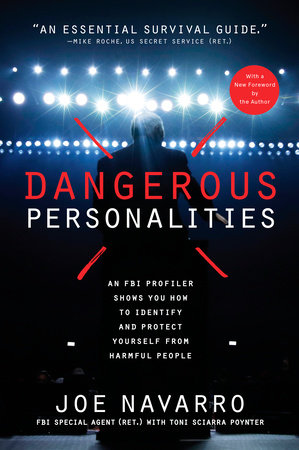 Dangerous Personalities by Joe Navarro and Toni Sciarra Poynter