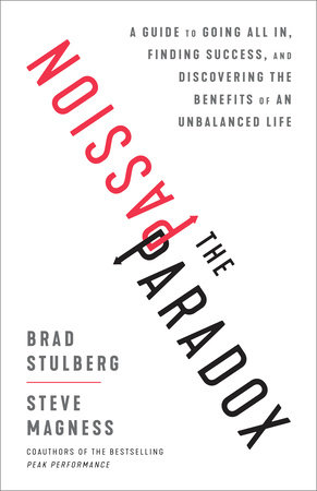 The Passion Paradox by Brad Stulberg and Steve Magness