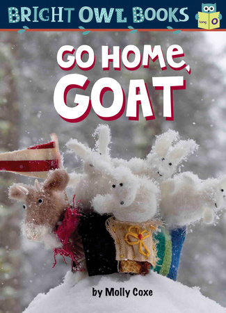 Go Home, Goat by Molly Coxe