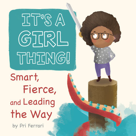 It's a Girl Thing! by Pri Ferrari