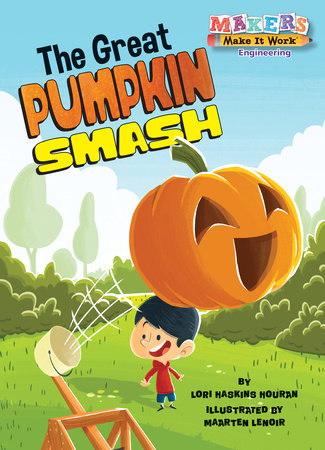 The Great Pumpkin Smash by Lori Haskins Houran
