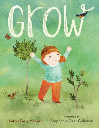 Grow by Joann Early Macken