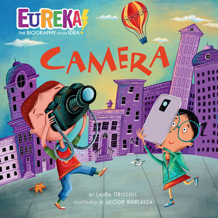 Camera by Laura Driscoll; Illustrated by Hector Borlasca