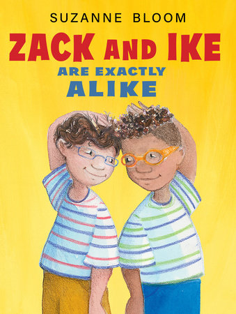 Zack and Ike Are Exactly Alike by Suzanne Bloom