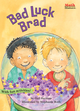 Bad Luck Brad by Gail Herman; illustrated by Stephanie Roth