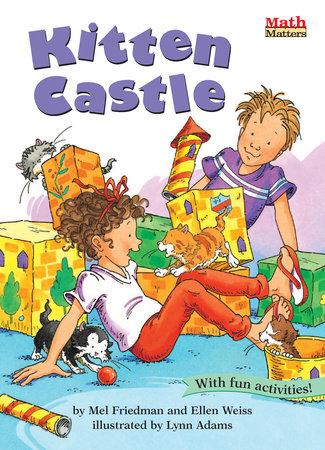 Kitten Castle by Mel Friedman and Ellen Weiss