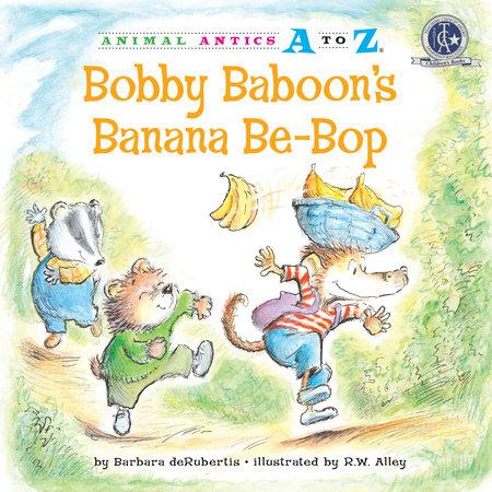 Bobby Baboon's Banana Be-Bop by Barbara deRubertis