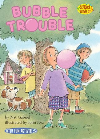 Bubble Trouble by Nat Gabriel