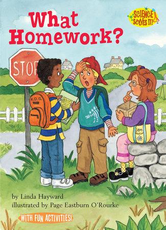 What Homework? by Linda Hayward