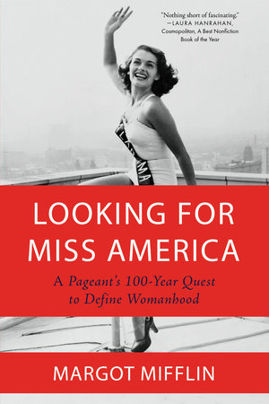 Looking for Miss America by Margot Mifflin