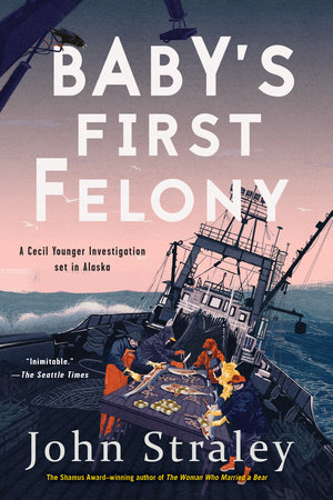 Baby's First Felony by John Straley