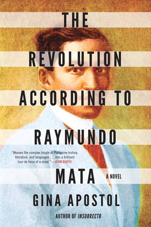 The Revolution According to Raymundo Mata by Gina Apostol