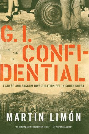 GI Confidential by Martin Limón