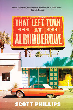 That Left Turn at Albuquerque by Scott Phillips