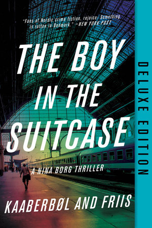 The Boy in the Suitcase (Deluxe Edition) by Lene Kaaberbol and Agnete Friis