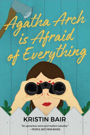 Agatha Arch is Afraid of Everything by Kristin Bair