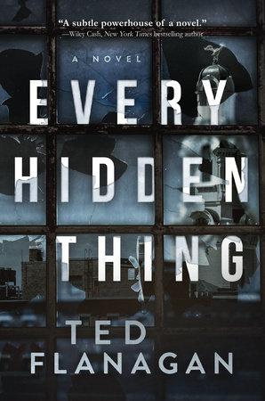 Every Hidden Thing by Ted Flanagan
