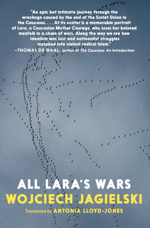 All Lara's Wars by Wojciech Jagielski