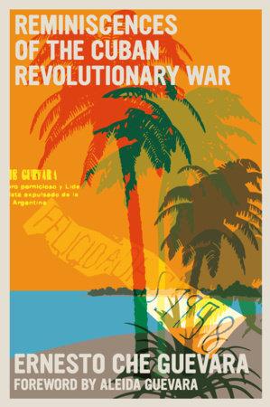 Reminiscences of the Cuban Revolutionary War by Ernesto Che Guevara