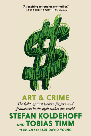 Art and Crime by Stefan Koldehoff and Tobias Timm
