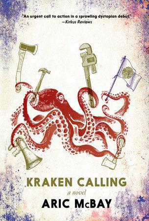 Kraken Calling by Aric McBay