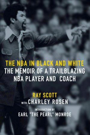 The NBA in Black and White by Ray Scott and Charley Rosen
