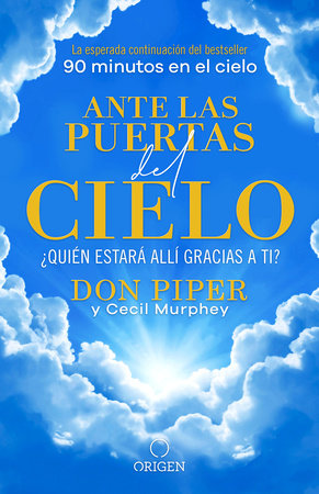 Ante las puertas del cielo, ¿Quién estará allí gracias a ti? / The People I Met at the Gates of Heaven by Don Piper