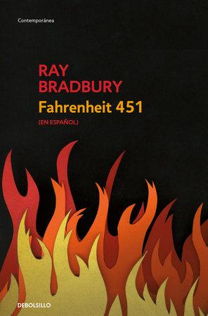 Fahrenheit 451 (Spanish Edition) / by Ray Bradbury